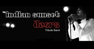 """The Indian Sunset - """"The Doors Tribute"""""""